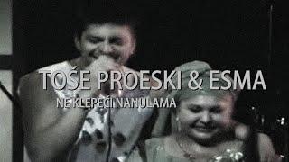 TOSE PROESKI  - NE KLEPECI NANULAMA (feat ESMA)