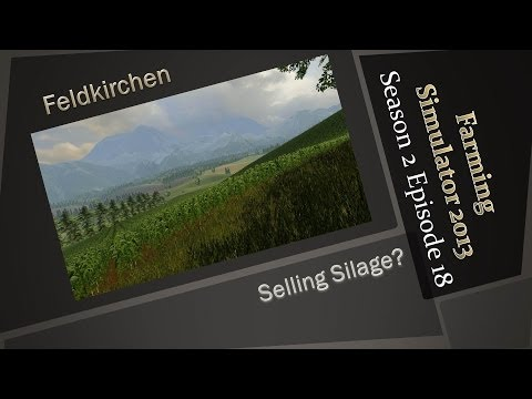 Farming Simulator 2013 S2E18 - Conveyor Belting Silage to Sell