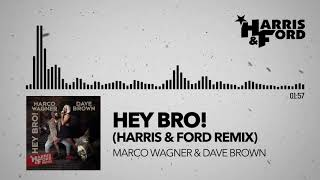 Cover images Hey Bro (HARRIS & FORD REMIX) - Marco Wagner & Dave Brown