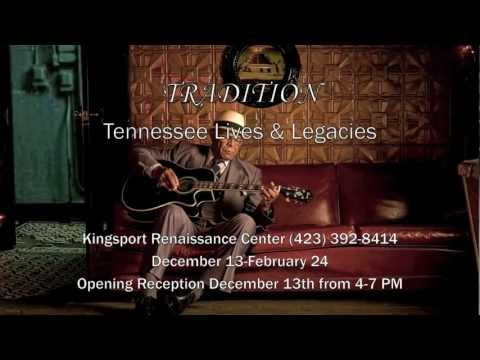 'TRADITION: Tennessee Lives and Legacies' at the Kingsport Renaissance Center