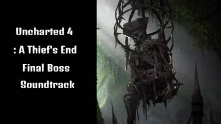Uncharted 4 : A Thiefs End Final Boss Soundtrack