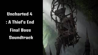Uncharted 4 : A Thiefs End Final Boss Soundtrack