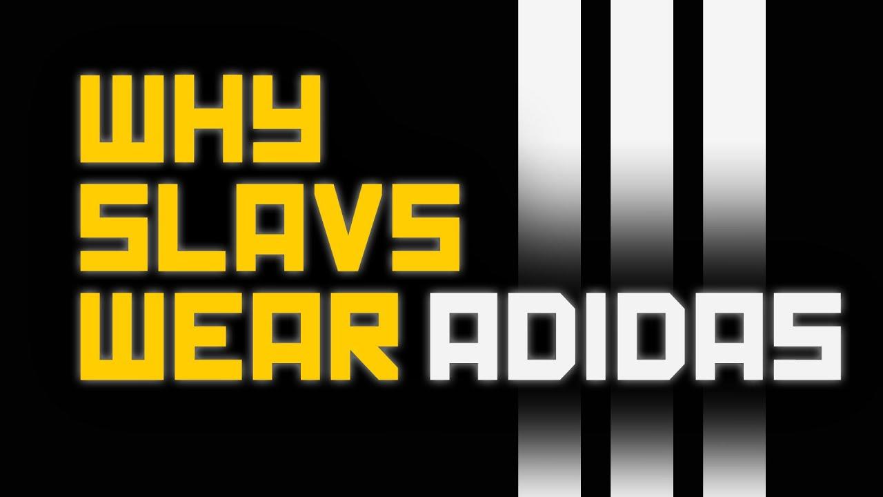 Why Slavs Wear Adidas Youtube