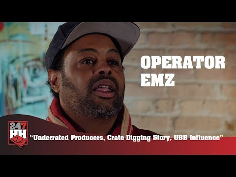Operator EMZ - Underrated Producers, Crate Digging Story, UBB Influence (247HH Exclusive)