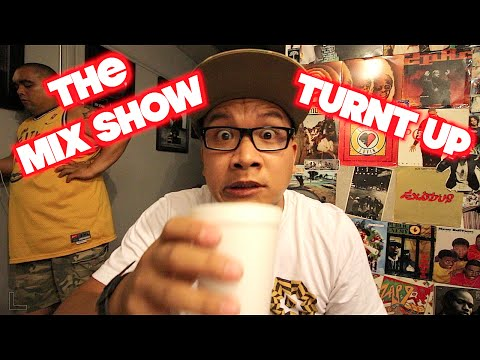 THE MIX SHOW TURNT UP