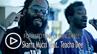 Skarra Mucci feat.Teacha Dee - Forward Inna Di Dancehall [Swing Heavy Riddim] 2014