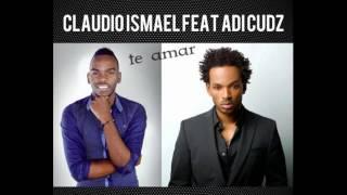 Claudio Ismael Feat. Adi Cudz - Te Amar [2016]