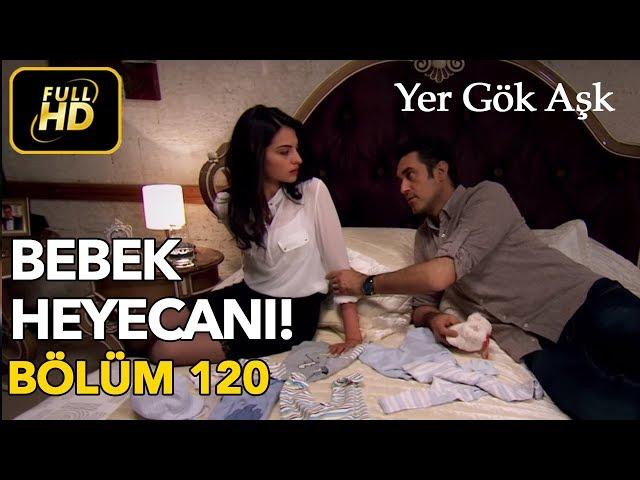 Yer Gök Aşk > Episode 120