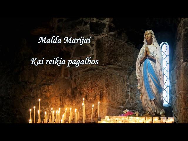 Malda Marijai KAI REIKIA PAGALBOS