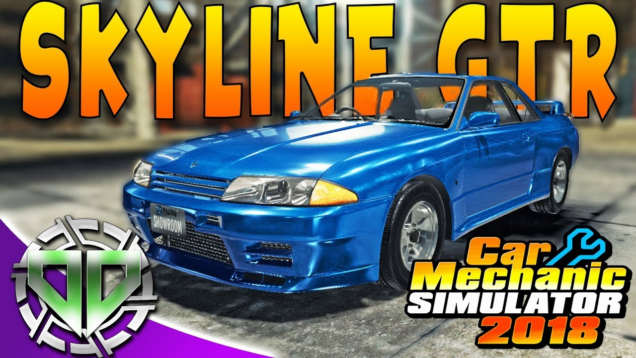 Car Mechanic Simulator 2018 : Nissan Skyline R32 GTR! (PC Let's Play)