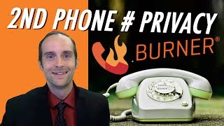 Second Phone Number Privacy with Voice and SMS on Burner at Burnerapp.com