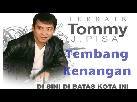 Kumpulan Lagu Kenangan Tommy J Pisa Album | Nonstop Best Of Tommy J Pisa