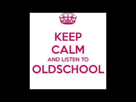 Keep Calm and listen to Old School