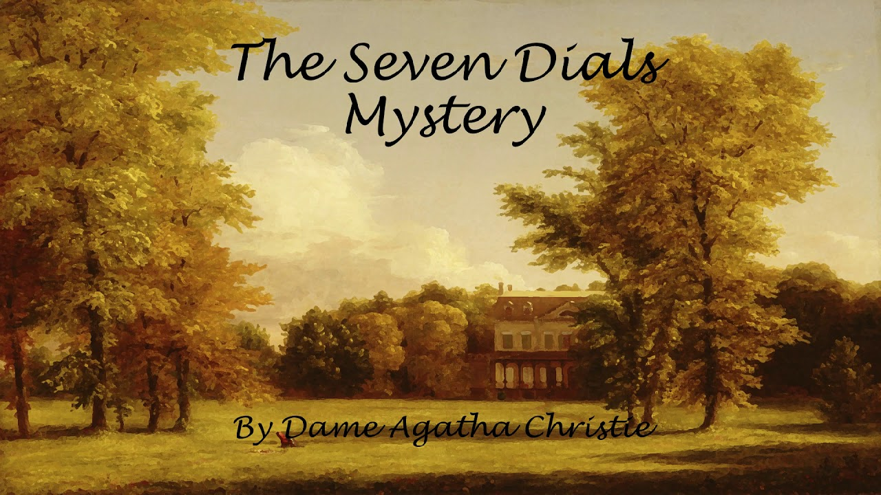 'The Seven Dials Mystery' by Agatha Christie - Chapter 1 - Unabridged  Audiobook