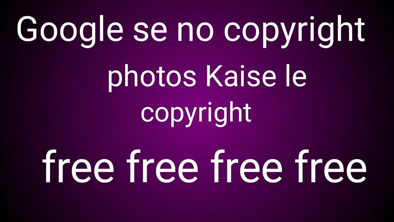 Free Google Images No Copyright Youtube