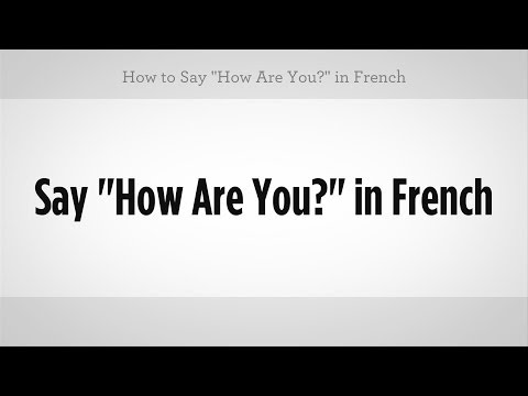 "How to Say ""How Are You"" in French 