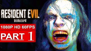 RESIDENT EVIL 7 Gameplay Walkthrough Part 1 [1080p HD 60FPS] - No Commentary (FULL GAME)