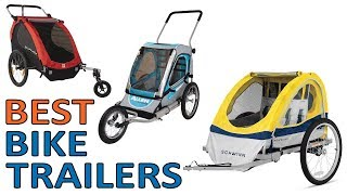 5 Best Bike Trailer for Kids,Child,Toddler 2018 Reviews