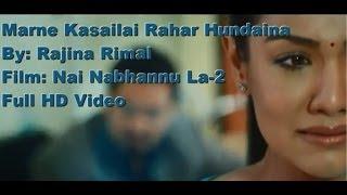 Marne Kasailai  -  Rajina Rimal - NAI NABHANNU LA 2