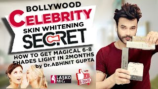 celebrity skin whitening secret , how to get magical 6-8 shades light in 2months  by DrAbhinit Gupta