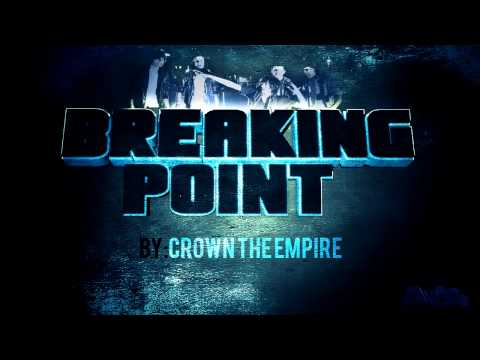 Crown The Empire  Breaking Point