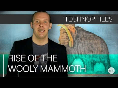 Rise of the Wooly Mammoth | Technophiles Newscast 189