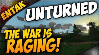 Unturned Multiplayer ➤ The War Is RAGING! [Multiplayer Gameplay Ep. 12]