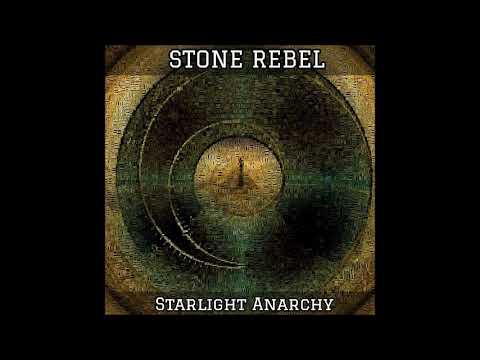 Stone Rebel - Starlight Anarchy (Full Album 2019)