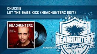 Chuckie - Let The Bass Kick (Headhunterz Edit) (HQ Preview)