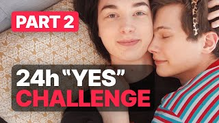 24 Hours Yes To My Boyfriend! - Gay Couple Challenge (Part 2)