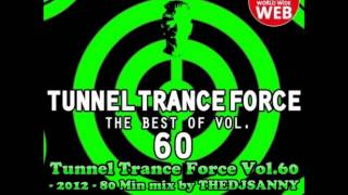 Tunnel Trance Force Vol. 60 - 2012 - 80 Minmix Mixed by THEDJSANNY 04-05.02.2013