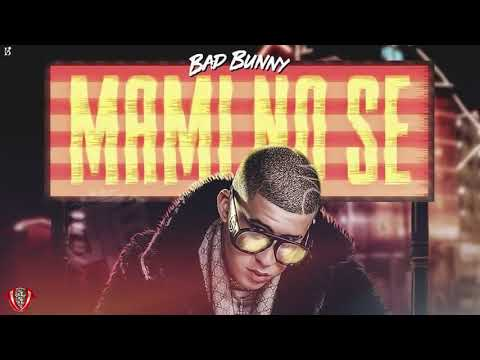 Mami No Se - Bad Bunny (Audio Oficial)