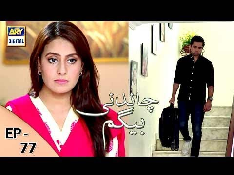Chandni Begum - Episode 77 - 30th January 2018 - ARY Digital Drama