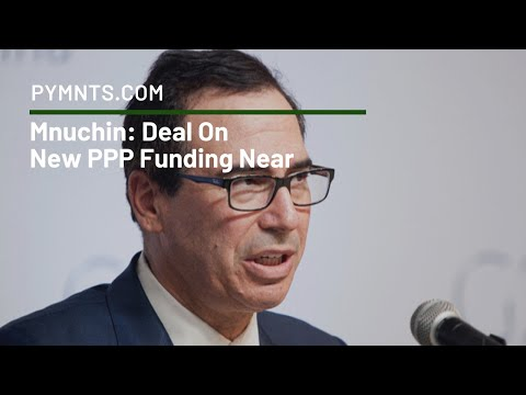 Mnuchin Deal On New Ppp Funding Near Pymnts Com