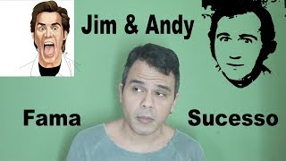 Jim & Andy / Fama & Sucesso