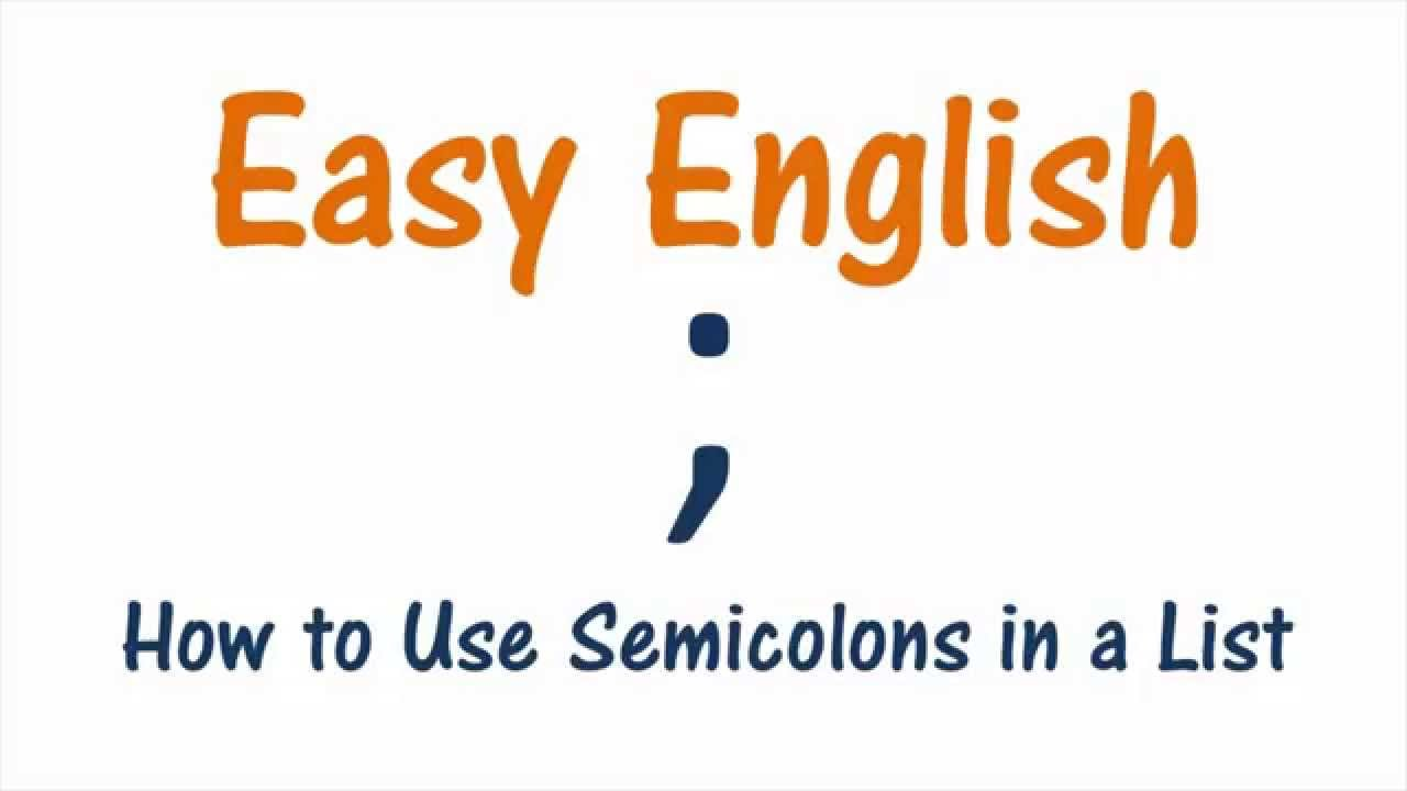 Semicolon Rules How To Punctuate Lists With Semicolons Easy