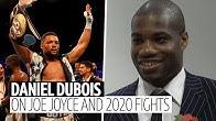 """I have no problem fighting Joe Joyce!"" Daniel Dubois will fight anyone, any time, anywhere"