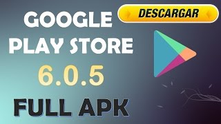 Descargar Google Play Store 6.0.5 | Full APK | 2016