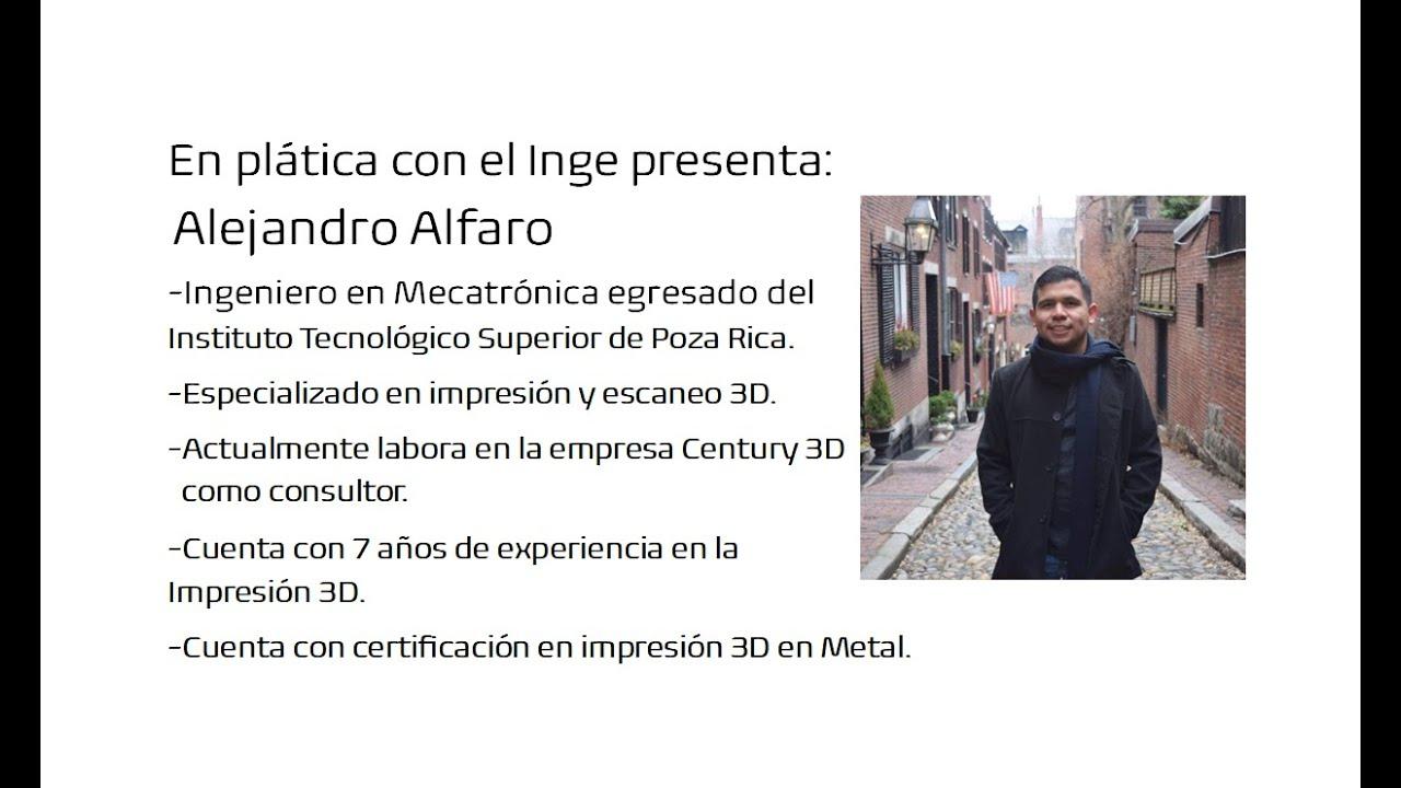 En plática con el Inge presenta: Alejandro Alfaro, Ingeniero en Mecatrónica