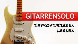 TOLL Gitarrensolo Improvisieren Lernen [Gitarre Improvisation Lernen]