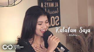 KATAKAN SAJA - KHIFNU | Cover by Nabila Maharani