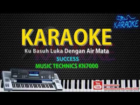 Karaoke Success - Ku Basuh Luka Dengan Airmata - Technics KN7000 HD Quality Lirik No Vocal