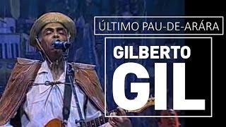 Gilberto Gil - Último pau-de-arara - DVD São João Vivo! (2001)