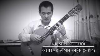 Dạy đàn Guitar Q. Tân Bình, Niệm khúc cuối - guitar Vĩnh Điệp