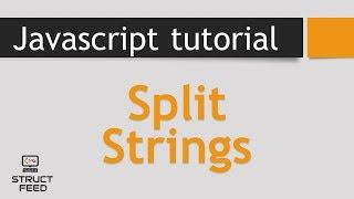 JavaScript Tutorial 21 - Split Strings in Javascript