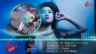 Anh Đã Từng Yêu Em Remix - Dương Nhất Linh