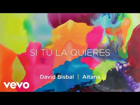 David Bisbal, Aitana - Si Tú La Quieres (Lyric Video)