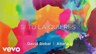 David Bisbal, Aitana - Si Tú La Quieres (Lyric Video)