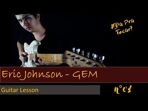 "Eric Johnson - GEM Guitar lesson - ""Da Pra Tocar?"" #01"