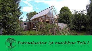 Permakultur ist machbar Teil 2/3 Der Garten